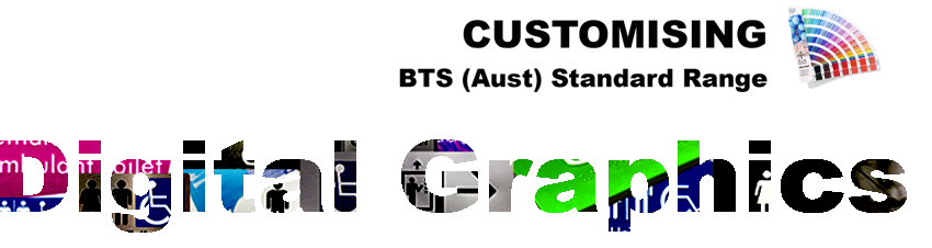 BTS (Aust) Customising Standard Range - Digital Graphics