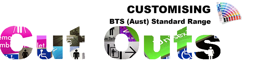 BTS (Aust) Customising Standard Range - Cut Outs